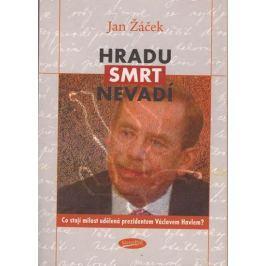 Žáček Jan: Hradu smrt nevadí - Co stojí milost udělená prezidentem Václavem Havlem?