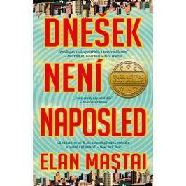 Mastai Elan: Dnešek není naposled