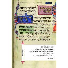 Boušek Daniel: Polemika judaismu s islámem ve středověku /Šelomo ibn Adret a Šimon ben Cemach Duran