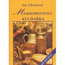 Chourová Iva: Makrobiotická kuchařka