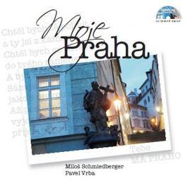 Schmiedberger Miloš, Vrba Pavel,: Moje Praha + CD