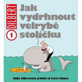 Adams Scott: Dilbert 1 - Jak vydrhnout velrybě stoličku