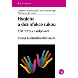 Reichardt Christiane: Hygiena a dezinfekce rukou - 100 otázek a odpovědí