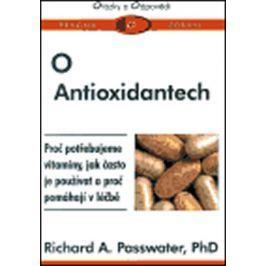 Passwater Richard A.: O Antioxidantech