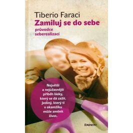 Faraci Tiberio: Zamiluj se do sebe - Průvodce seberealizací