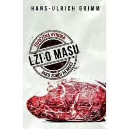 Grimm Hans-Ulrich: Lži o masu - Živočišná výroba jako zdroj nemocí