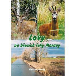 Velický Vladimír: Lovy nejen na březích řeky Moravy