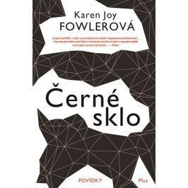 Fowlerová Karen Joy: Černé sklo