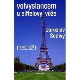 Šedivý Jaroslav: Velvyslancem u Eiffelovy věže