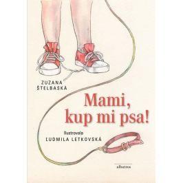 Štelbaská Zuzana: Mami, kup mi psa!
