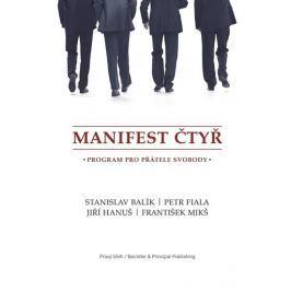 Balík Stanislav, Hanuš Jiří,: Manifest čtyř - Program pro přátele svobody