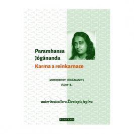 Jógánanda Paramhansa: Karma a reinkarnace - Moudrost Jógánandy 2.