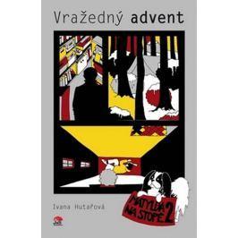 Hutařová Ivana: Vražedný advent - Matylda na stopě 2