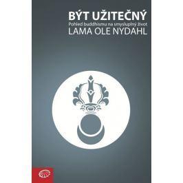 Nydahl Lama Ole: Být užitečný - Pohled buddhismu na smysluplný život