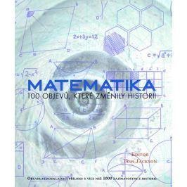 Jackson Tom: Matematika - 100 objevů, které změnily historii