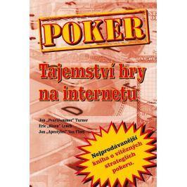 Turner a kolektiv Jon: Poker - Tajemství hry na internetu