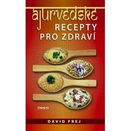 Frej David: Ájurvédské recepty pro zdraví
