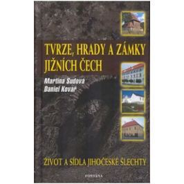 Sudová Martina: Tvrze, hrady a zámky Jižních Čech