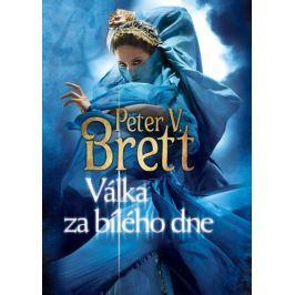 Brett Peter V.: Válka za bílého dne - Démonský cyklus 3