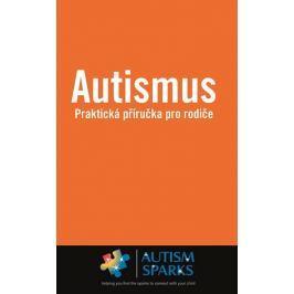 Yau Alan: Autismus - Praktická příručka pro rodiče