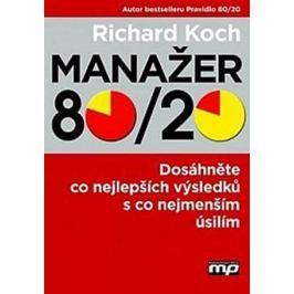 Koch Richard: Manažer 80/20 - Dosáhněte co nejlepších
