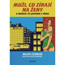 Čermák Miloš: Muži, co zírají na ženy a dalších 33 povídek z fleku
