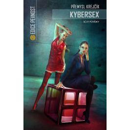 Krejčík Přemysl: Kybersex - Sci-fi povídky