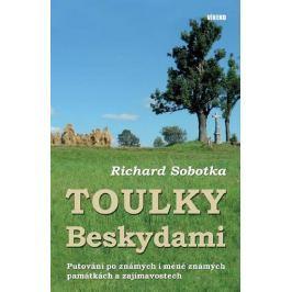 Sobotka Richard: Toulky Beskydami - Putování po známých i méně známých památkách a zajímavostech