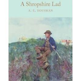 Housman A. E.: A Shropshire Lad