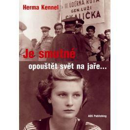 Kennelová Herma: Je smutné opouštět svět na jaře...