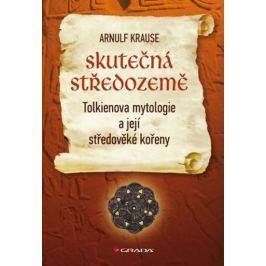 Krause Arnulf: Skutečná Středozemě - Tolkienova mytologie a její středověké kořeny