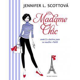 Scottová Jennifer L.: Madame Chic aneb co všechno jsem se naučila v Paříži