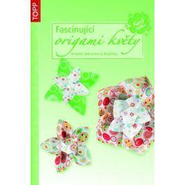 Fascinující origami květy - krásné dekorace a doplňky - TOPP
