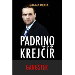 Kmenta Jaroslav: Padrino Krejčíř - Gangster Biografie