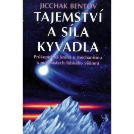 Bentov Jicchak: Tajemství a síla kyvadla