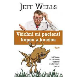 Wells Jeff: Všichni mí pacienti kopou a koušou