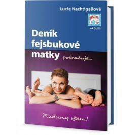 Nachtigallová Lucie: Deník fejsbukové matky pokračuje ...