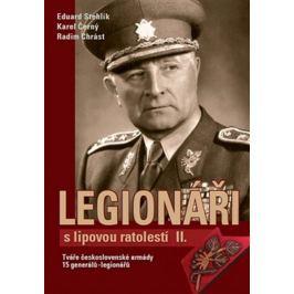 Stehlík Eduard: Legionáři s lipovou ratolestí II. - Tváře československé armády - 15 generálů-legion