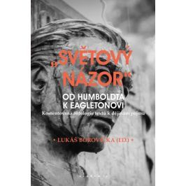 Borovička Lukáš: Světový názor - Od Humboldta k Eagletonovi