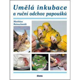Reinschmidt Matthias: Umělá inkubace a ruční odchov papoušků
