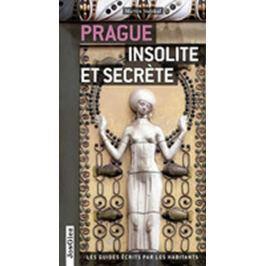 Stejskal Martin: Prague insolite et secrete