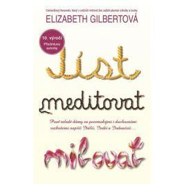 Gilbertová Elizabeth: Jíst, meditovat, milovat