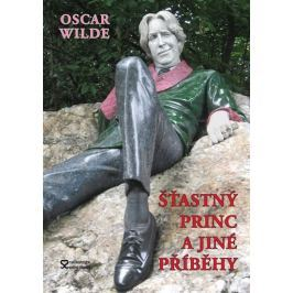 Wilde Oscar: Šťastný princ a jiné příběhy