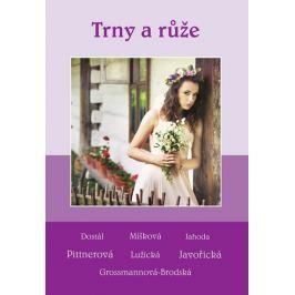 kolektiv autorů: Trny a růže - Soubor povídek (Dostál, Míšková, Jahoda, Pittnerová, Lužická, Javořic