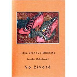 Odehnal Jarda, Vránová-Mbonita Jitka: Vo životě Poezie