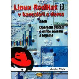 Milda Miroslav: Linux RedHat v kanceláři a doma aneb Operační systém a office zdarma a legálně Počítače, nová média