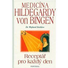Strehlow Wighard: Medicína Holdegardy von Bingen - Receptář pro každý den Zdraví, medicína