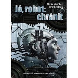 Reichertová Mickey Zucker: Já, robot: chránit Sci-fi a fantasy