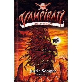 Somper Justin: Vampiráti - Příliv hrůzy Beletrie nad 10 let