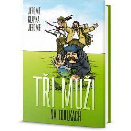 Jerome Jerome Klapka: Tři muži na toulkách Humor, zábava